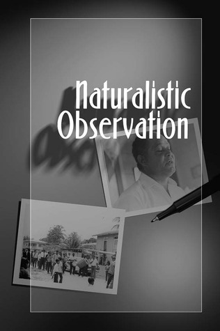 NATURALISTIC OBSERVATION  by  Michael V. Angrosino