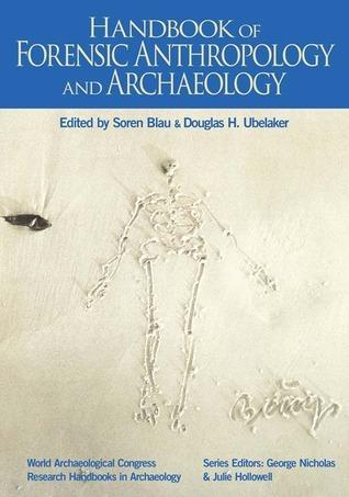 HANDBOOK OF FORENSIC ANTHROPOLOGY AND ARCHAEOLOGY Soren Blau