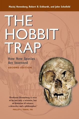 The Hobbit Trap: How New Species Are Invented Maciej Henneberg