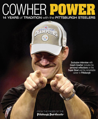 Cowher Power: 14 Years of Tradition with the Pittsburgh Steelers  by  Pittsburgh Post-Gazette