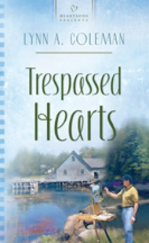 Trespassed Hearts  by  Lynn A. Coleman