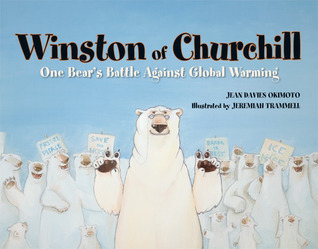 Winston of Churchill: One Bears Battle Against Global Warming Jean Davies Okimoto