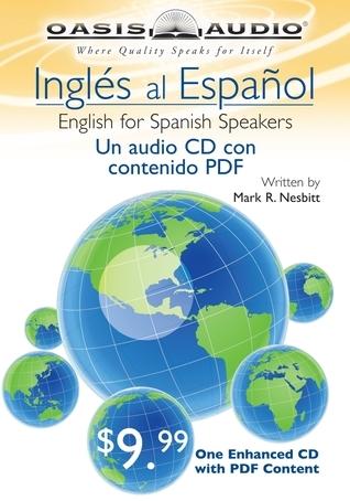 Ingles al Espanol: English for Spanish Speakers  by  Mark Nesbitt