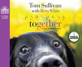 Together: A Story of Shared Vision Tom Sullivan