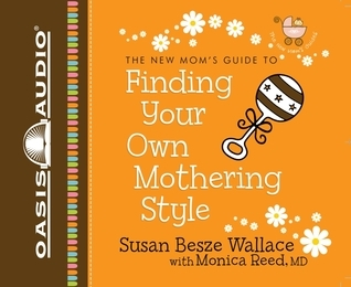 Finding Your Own Mothering Style Susan Besze Wallace