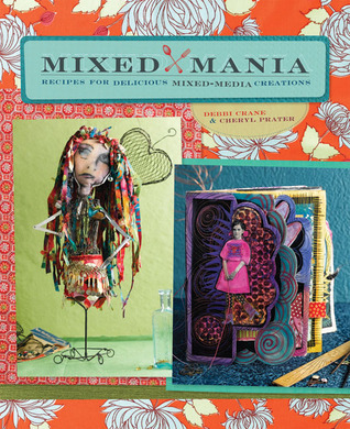 Mixed Mania  by  Debbi Crane