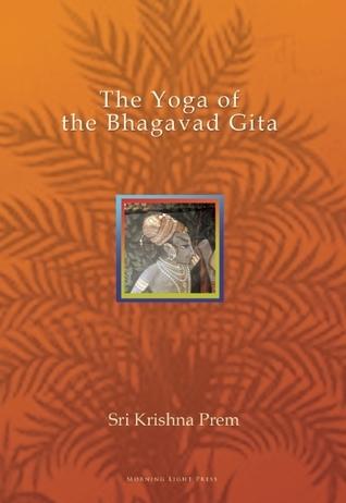 The Yoga of the Bhagavad Gita Krishna Prem