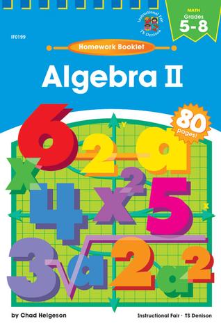 Algebra II Homework Booklet, Grades 5 to 8 (Homework Booklets)  by  Celia Stone