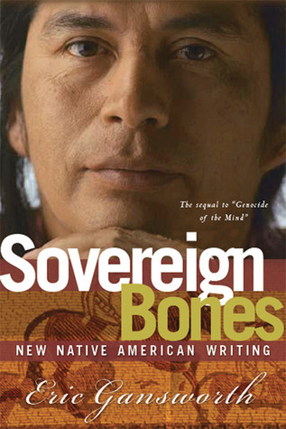 Sovereign Bones: New Native American Writing Eric Gansworth