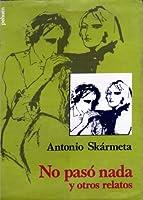 No Paso NADA  by  Antonio Skármeta