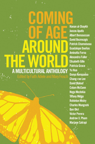Coming of Age Around the World: A Multicultural Anthology Faith Adiele