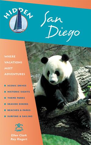 Hidden San Diego: Including La Jolla, the Zoo, San Diego County Beaches, and Tijuana Ellen Clark