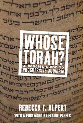 Whose Torah?: A Concise Guide to Progressive Judaism  by  Rebecca Alpert