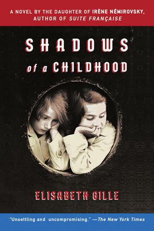 Shadows of a Childhood: A Novel of War and Friendship Élisabeth Gille