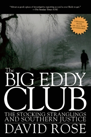 The Big Eddy Club: The Stocking Stranglings and Southern Justice David   Rose