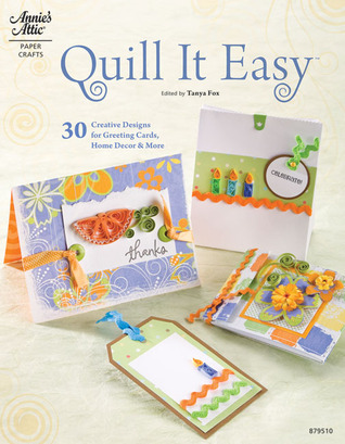 Quill It Easy  by  Tanya Fox