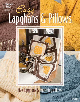 Easy Lapghans and Pillows Connie Ellison