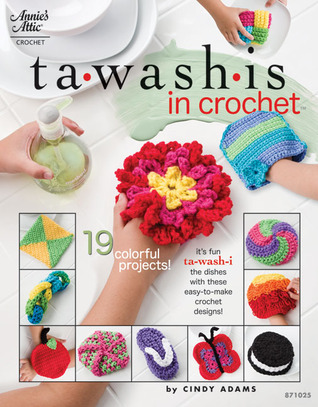 Tawashis in Crochet: 19 Colorful Projects!  by  Cindy  Adams