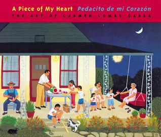 A Piece of My Heart/Pedacito De Mi Corazon: The Art of Carmen Lomas Garza Carmen Lomas Garza