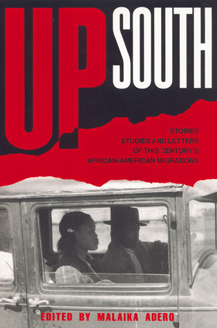 Up South: Stories, Studies, and Letters of African American Migrations  by  Malaika Adero