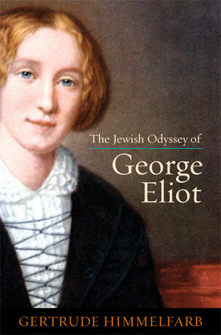 Jewish Odyssey of George Eliot Gertrude Himmelfarb