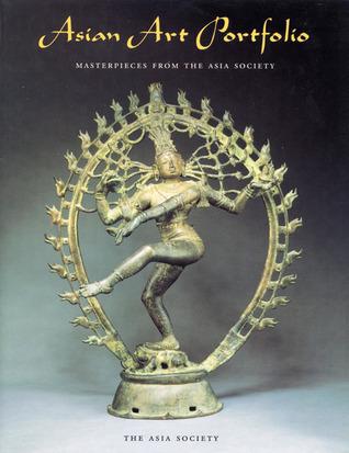 Asian Art Portfolio: Masterpieces from the Asia Society Asia Society