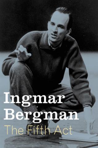 The Fifth Act  by  Ingmar Bergman