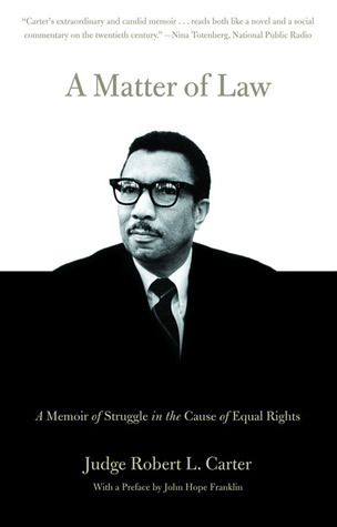 A Matter Of Law: A Memoir Of Struggle In The Cause Of Equal Rights  by  Robert L. Carter