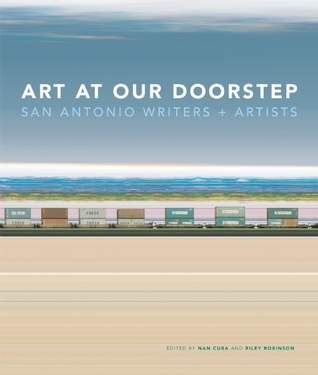 Art at Our Doorstep: San Antonio Writers and Artists  by  Nan Cuba