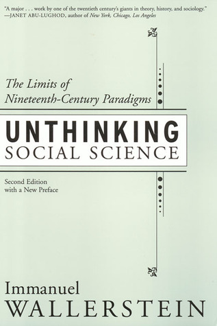 Unthinking Social Science: Limits Of 19Th Century Paradigms Immanuel Wallerstein