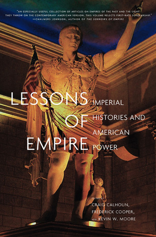 Lessons of Empire: Imperial Histories And American Power  by  Craig J. Calhoun