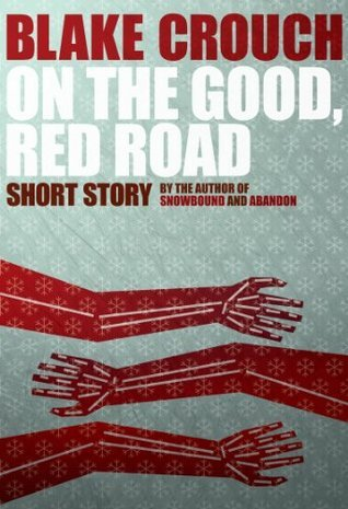 On the Good, Red Road Blake Crouch