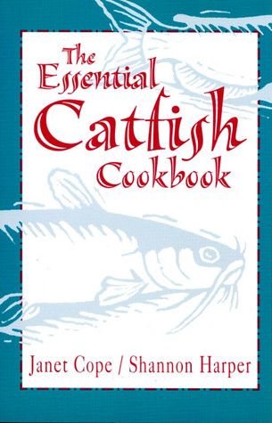 Essential Catfish Cookbook  by  Janet Cope