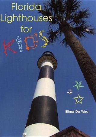 Florida Lighthouses for Kids  by  Elinor Dewire