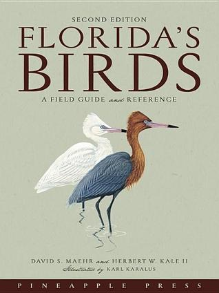 Floridas Birds: A Field Guide and Reference David S. Maehr