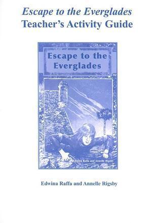 Escape to the Everglades Teachers Activity Guide  by  Edwina Raffa