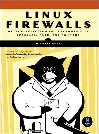 Linux Firewalls: Attack Detection and Response  by  Michael Rash