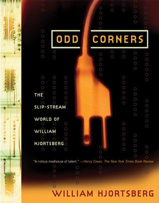 Odd Corners: The Slip-Stream World of William Hjortsberg William Hjortsberg