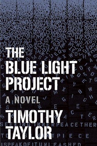 The Blue Light Project: A Novel Timothy  Taylor
