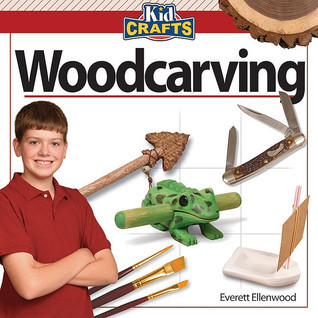 Kid Crafts: Woodcarving (Kid Crafts Series)  by  Everett Ellenwood