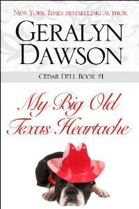 My Big Old Texas Heartache (Cedar Dell, #1)  by  Geralyn Dawson