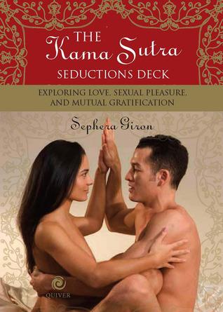 Kama Sutra Seductions Deck: Exploring Love, Sexual Pleasure, and Mutual Gratification Sèphera Girón