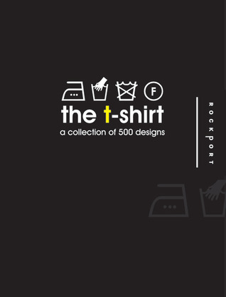 The T-Shirt: A Collection of 500 Designs  by  Lou Lv