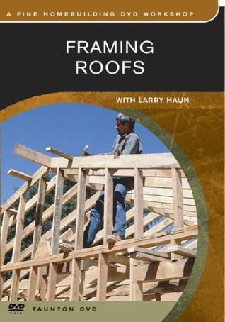 Framing Roofs Larry Haun