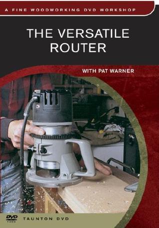 Versatile Router  by  Pat Warner
