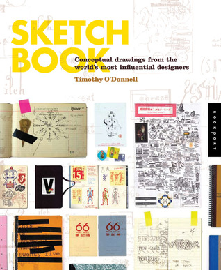 Sketchbook: Conceptual Drawings from the Worlds Most Influential Designers  by  Timothy ODonnell