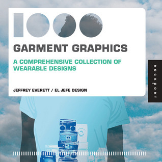 1,000 Garment Graphics (mini): A Comprehensive Collection of Wearable Designs Jeffrey Everett