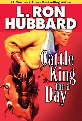 Cattle King for a Day L. Ron Hubbard