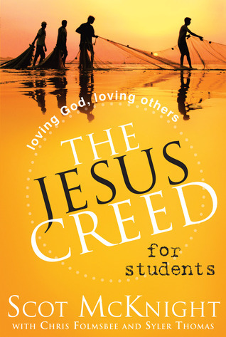 The Jesus Creed for Students: Followers of Jesus Follow Jesus  by  Scot McKnight
