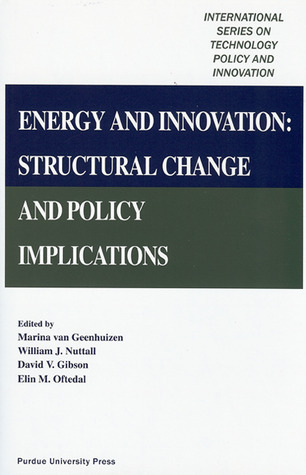 Energy and Innovation: Structural Change and Policy Implications Marina Van Geenhuizen
